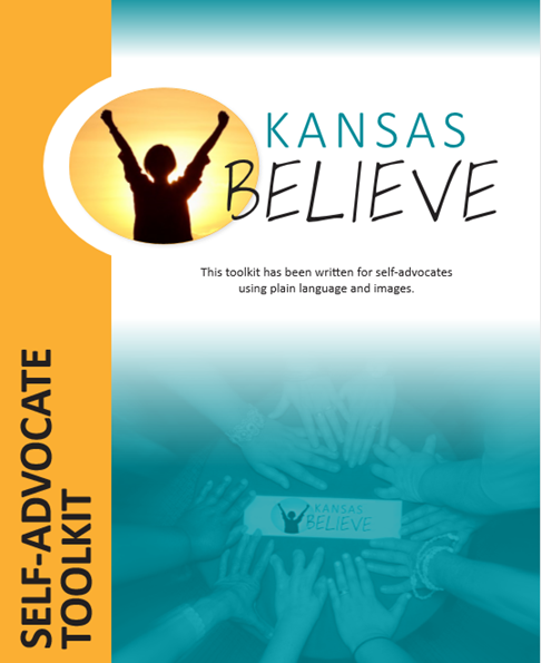 This image is the front cover page of the Self-Advocate Toolkit, which was created by the Kansas BELIEVE team.